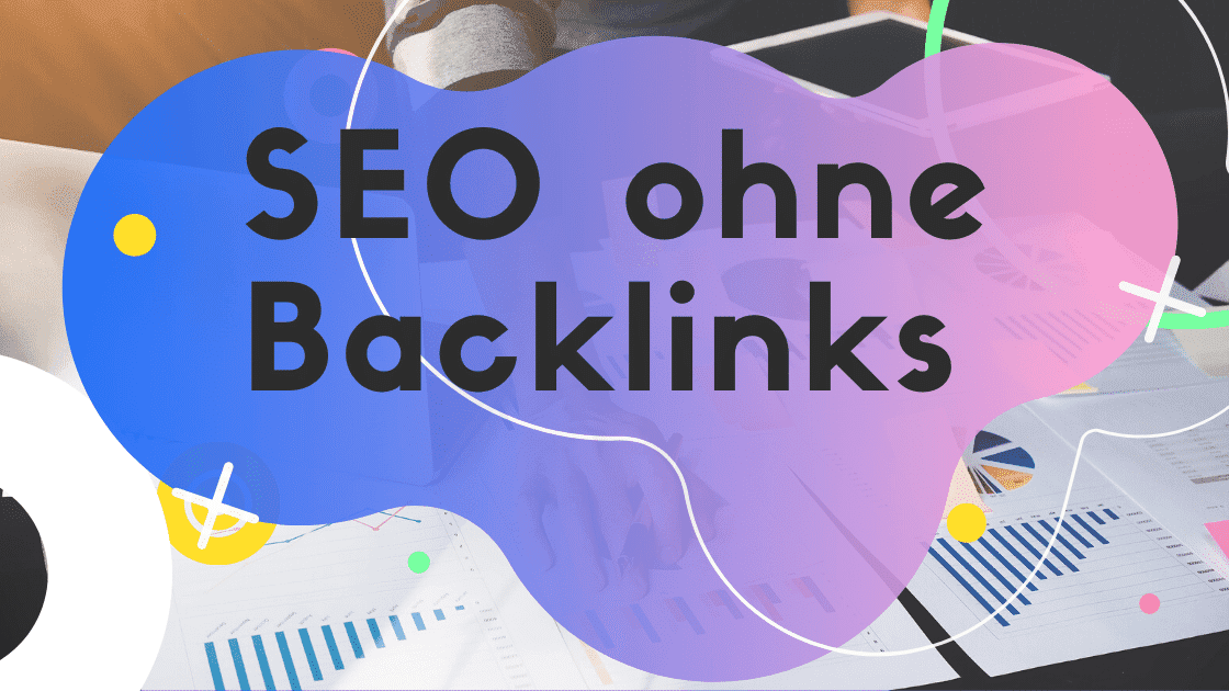 SEO ohne Backlinks